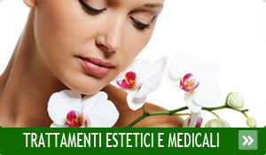 Trattamenti estetici e medicali